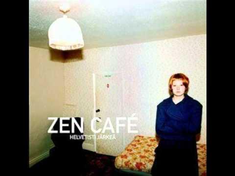 Zen Café - Helvetisti Järkeä