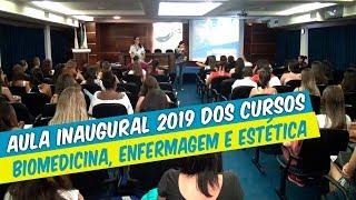 AULA INAUGURAL 2019 DE  BIOMEDICINA, ENFERMAGEM E ESTÉTICA