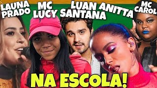 Baixar MC LUCY, ANITTA, MC CAROL, LUAN SANTANA E LAUANA PRADO NA ESCOLA!