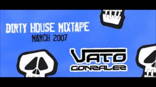 Vato Gonzalez Dirty House Mixtape 1 - incl. download & tracklist (Full mix) HQ