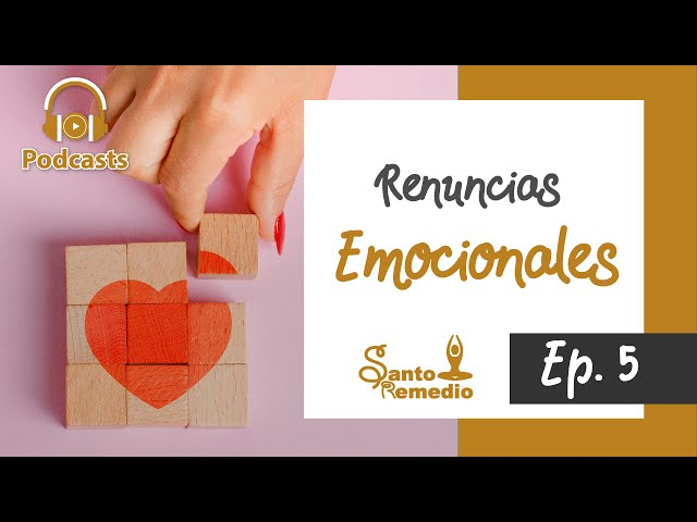 Renuncias emocionales - Ep.5. Santo Remedio Panamá. Farmacia medicina natural.