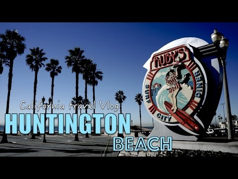 "California roadtrip to ""surf city"" Huntington Beach 