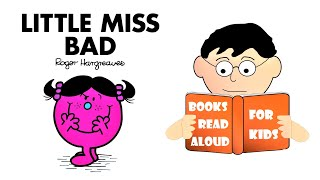📚 Kids Book [READ ALOUD] LITTLE MISS BAD by Roger Hargreaves Read Aloud by Books Read Aloud for Kids