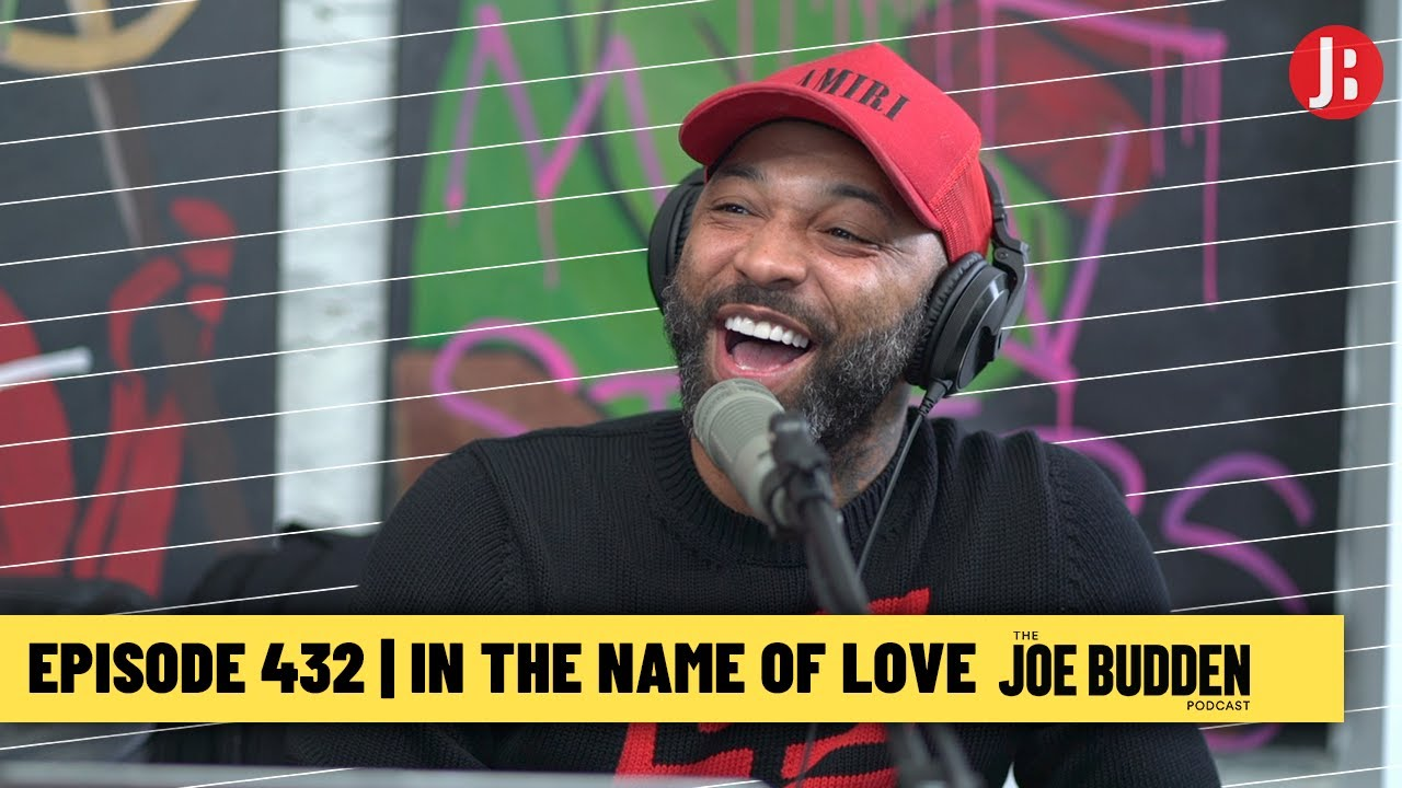 The Joe Budden Podcast Episode 432 | In The Name Of Love