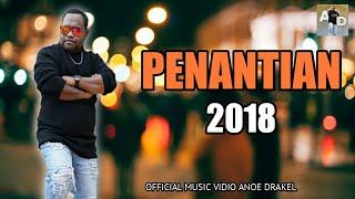 Anoe Drakel- Penantian 2018 [ Official Music Vidio ] Lagu Populer Papua