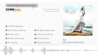 Ayla Çelik - Ağlama Babacığım (Official Audio)