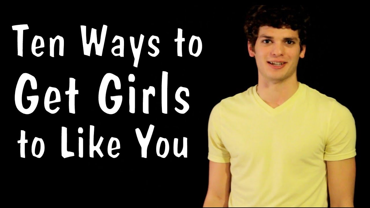 Ways To Get Girls To Like You