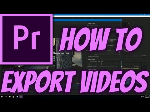 How to Export Videos! | Premiere Pro CC 2017