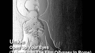 Unkle - Open Up Your Eyes (Taken From The Film Odyssey In Rome)