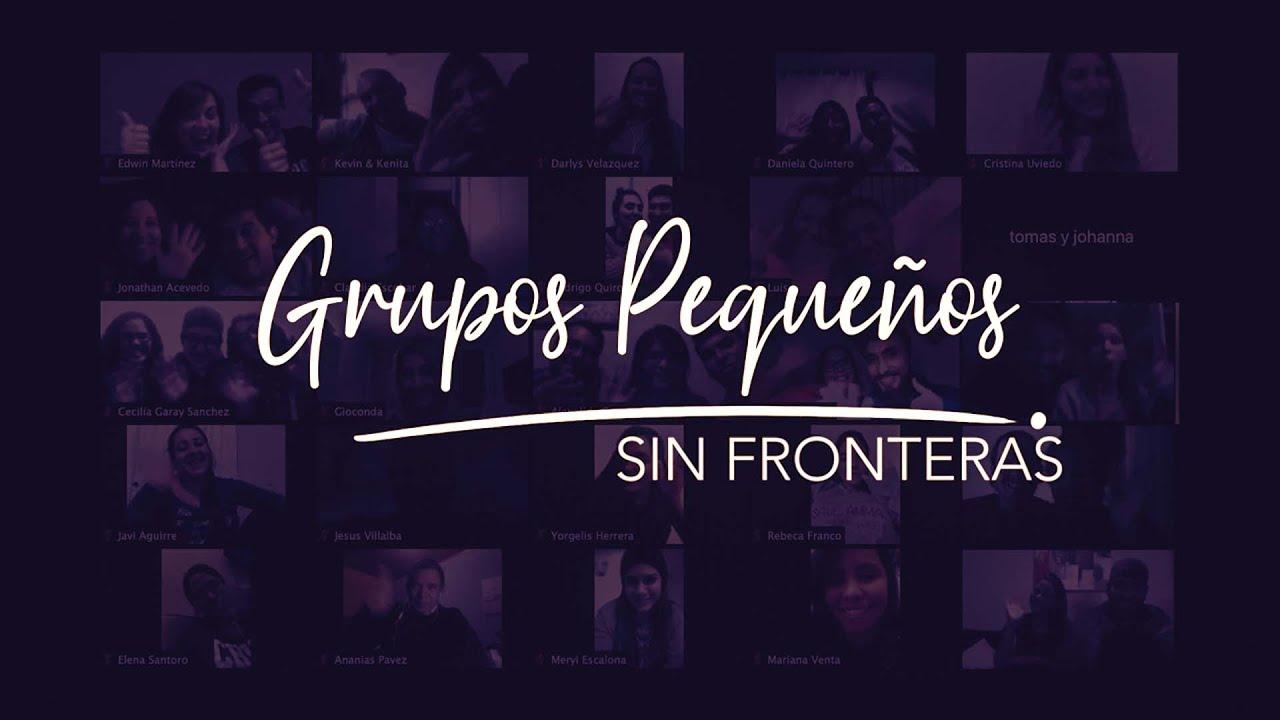 GRUPOS PEQUEÑOS SIN FRONTERAS 2020