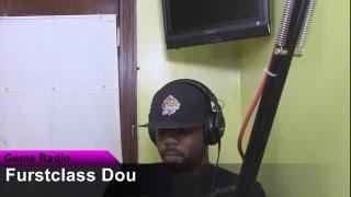 Gems Radio DA Show   Interview FurstClass Dou & Nisha B  8/20/15