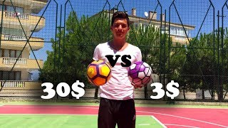 3$ VS. 30$ FUTBOL TOPU TEST!!
