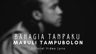 Maruli Tampubolon - Bahagia Tanpaku