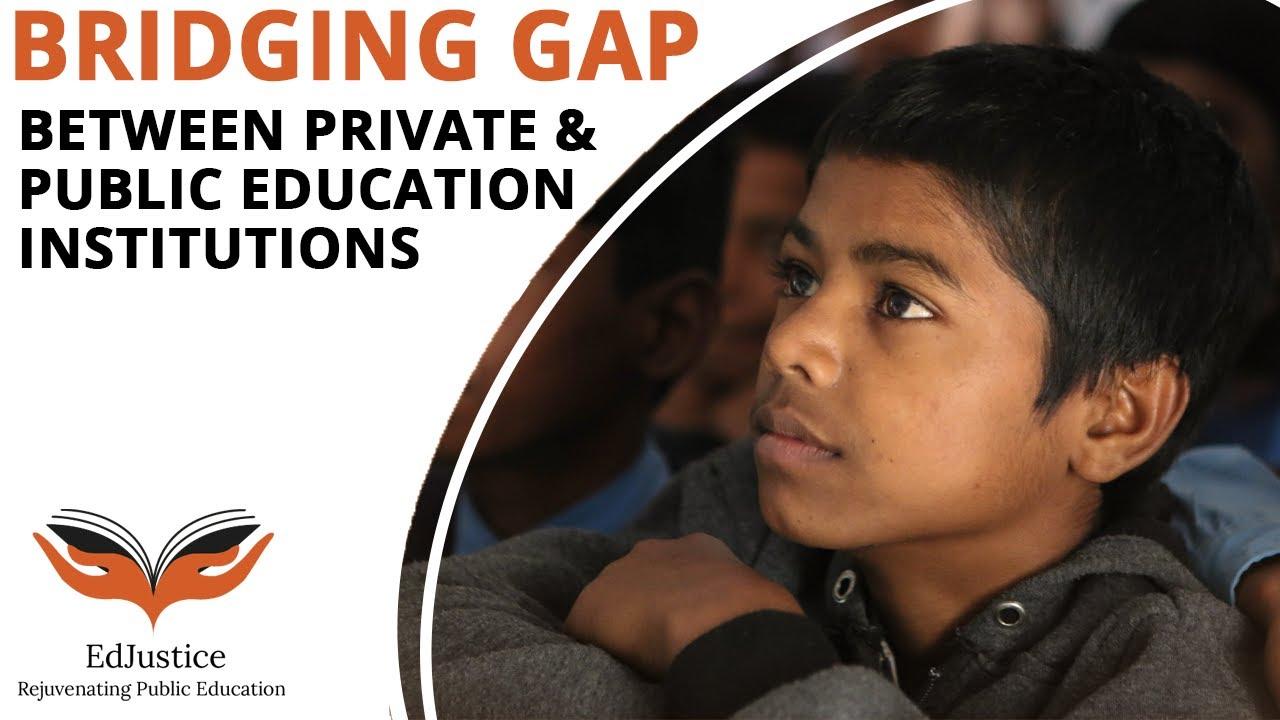 Bridging Gap between Private and Public Education Institutions | EdJustice India