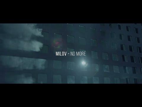 MILOV - NO MORE (Official Video)