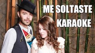 """Jesse & Joy - """"Me Soltaste""""- KARAOKE"""