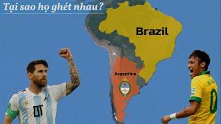 Tại sao Argentina và Brazil ghét nhau?