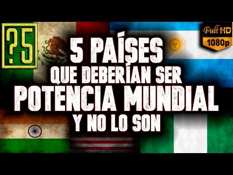 5 Países que deberían ser Potencias Mundiales y no lo son (Ni lo serán en mucho tiempo)