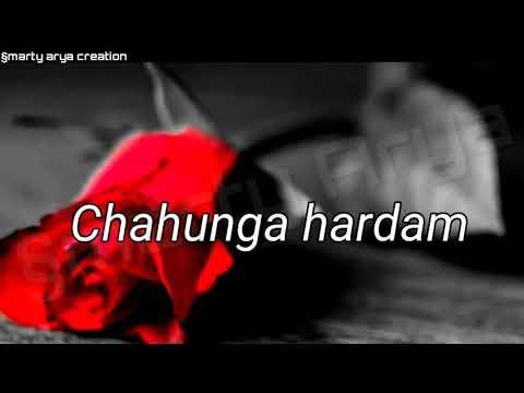 Chaha Hai Tujhko Status For Whatsapp By Smarty Arya