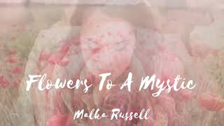 Malka Russell - Flowers To A Mystic [Official Lyric Video]