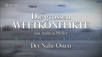 ORF III Zeit.geschichte: Die großen Weltkonflikte. Der Nahe Osten