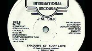 J. M.  SILK - Shadows Of Your Love (Fierce Mix)
