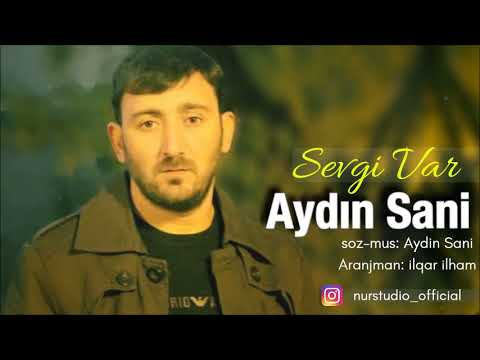 Aydin Sani - Sevgi Var 2018 YENI