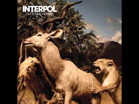 interpol - Our Love To Admire (1/6)
