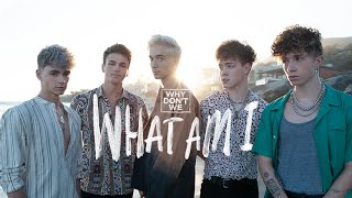 Why Don't We   What Am I [official Video]