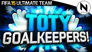 FIFA 15 - TEAM OF THE YEAR GOALKEEPERS! w/ TOTY MANUEL NEUER