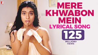 Lyrical: Mere Khwabon Mein Song with Lyrics | Dilwale Dulhania Le Jayenge | Anand Bakshi