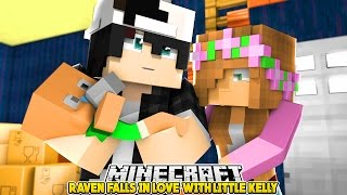 RAVEN AND LITTLE KELLY, ARE THEY IN LOVE YET? | Minecraft LOVE STORY | CUSTOM ROLEPLAY