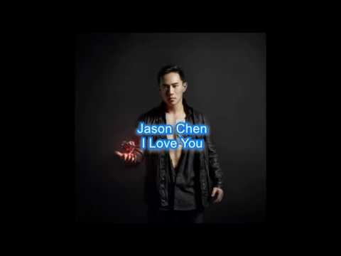 Jason Chen - I Love You with Lyrics