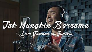 Gambar cover JUDIKA - TAK MUNGKIN BERSAMA (Live Version)