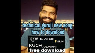 TECHNICALGURUJI Gaurav Chaudhary  hindi New songs how to download EK KAHANI MUJHE SABKO BATANI HAI 