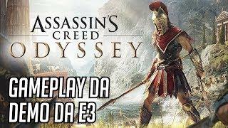 ASSASSIN'S CREED ODYSSEY - Eu Joguei! Gameplay da Demo da E3 2018!
