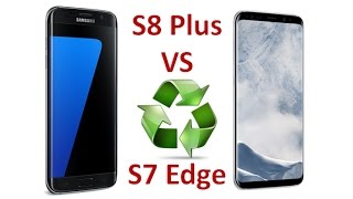 Is The Galaxy S8+ (Plus) Really Better Than Galaxy S7 Edge?