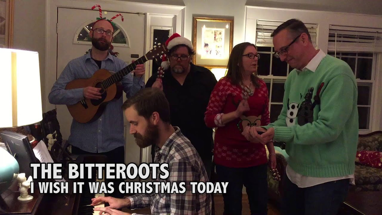 The Bitteroots - I Wish It Was Christmas Today - YouTube