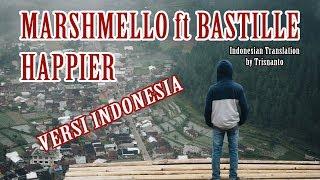 Marshmello ft Bastille - Happier versi Indonesia (Arti lagu+Lirik)