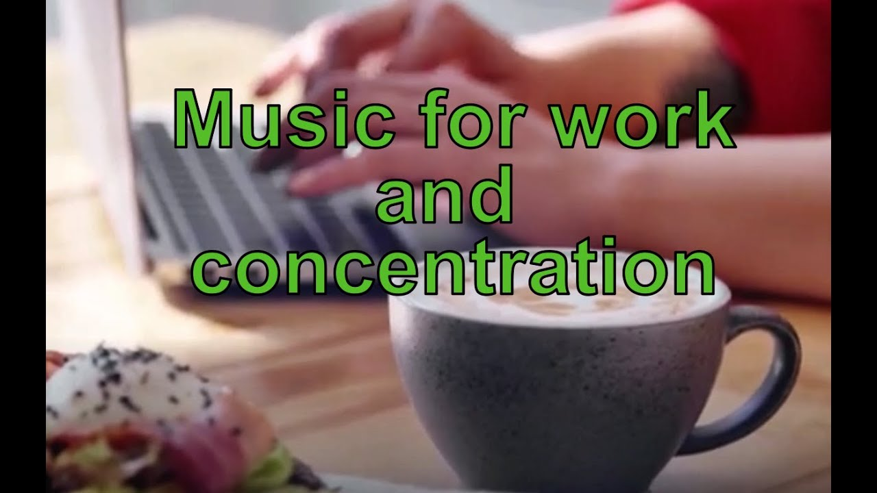 Music For Work And Concentration Relaxing Music For Productive Work Youtube