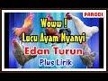 Ayam Nyanyi Edan Turun ( Plus Lirik ) Parodi Dangdut Koplo | Ngakak #PART 2