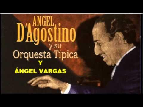 ÁNGEL VARGAS - ÁNGEL D'AGOSTINO - COMPILADO DE GRANDES EXITOS