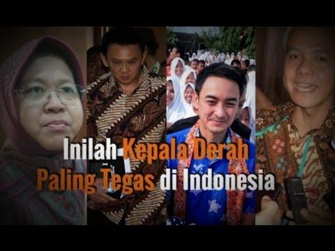 INILAH KEPALA DAERAH PALING TEGAS DI INDONESIA