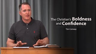 The Christian 39 s Boldness and Confidence Tim Conway