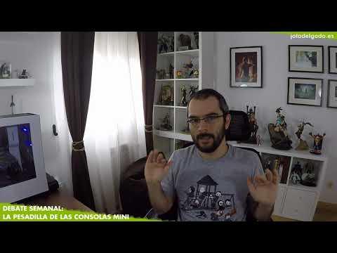 LA PESADILLA DE LAS CONSOLAS MINI | Debate Semanal