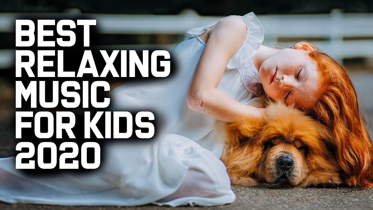 Best Relaxing Music for KIDS (2020) - YouTube
