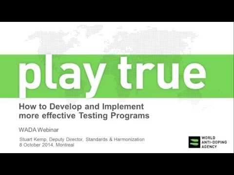WADA Webinar - How to Develop and Implement a More Effective Testing Program for NADOs and RADOs