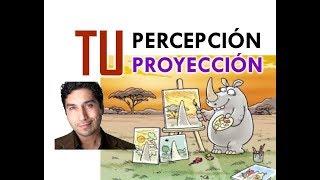 TU PERCEPCIÓN ES TU PROYECCIÓN del libro Lo Que Pienses Cosecharas!