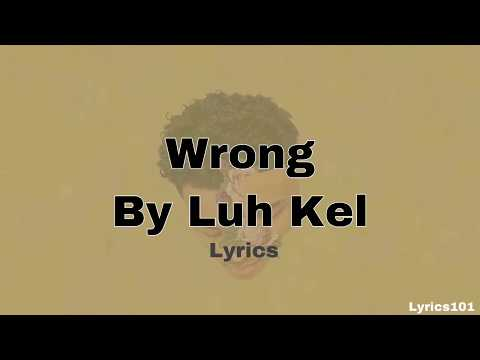 Wrong By Luh Kel Lyrics Clean || Lyrics101