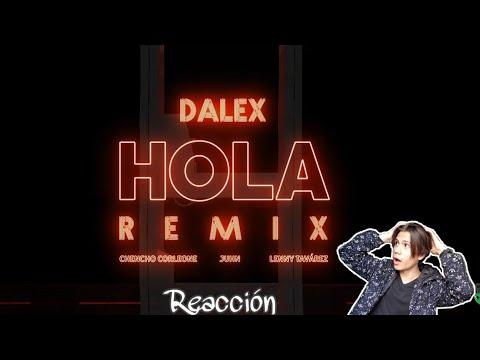 "( Reaccion ) Dalex – Hola Remix ft. Lenny Tavárez, Chencho Corleone, Juhn ""El All Star"""